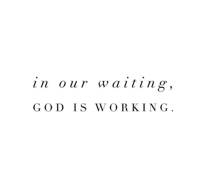 In our waiting…